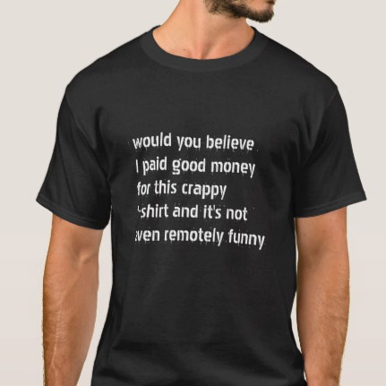Crappy T-shirt